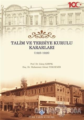 Talim ve Terbiye Kurulu Kararları (1925-1928) (Ciltli)