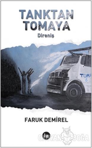 Tanktan Tomaya - Faruk Demirel - La Kitap