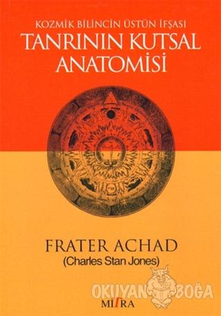 Tanrının Kutsal Anatomisi - Charles Stansfield Jones - Mitra Yayınları