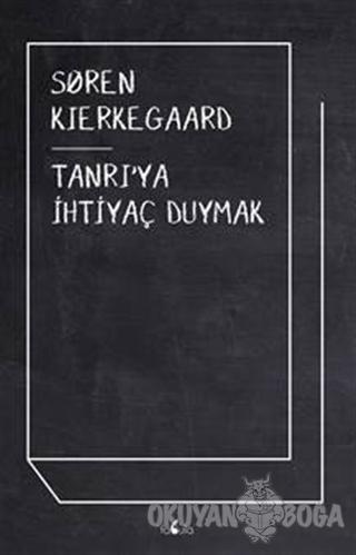 Tanrı'ya İhtiyaç Duymak - Soren Kierkegaard - Fabula Kitap