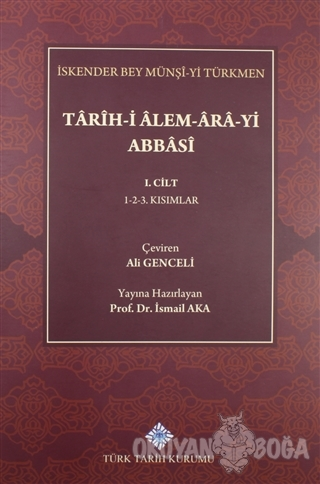 Tarih-i Alem-Ara-yi Abbasi 1.Cilt - İskender Bey Münşi-yi Türkmen - Tü