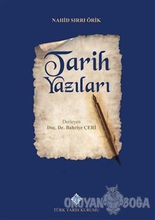 Tarih Yazıları (Ciltli) - Nahid Sırrı Örik - Türk Tarih Kurumu Yayınla