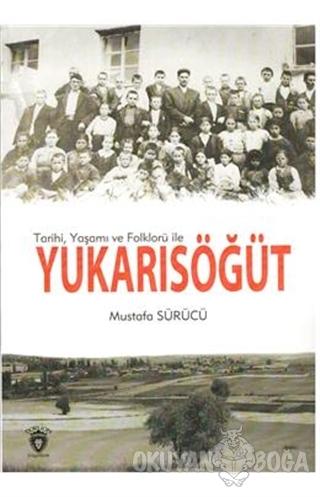 Tarihi, Yaşamı ve Folklorü İle Yukarısöğüt
