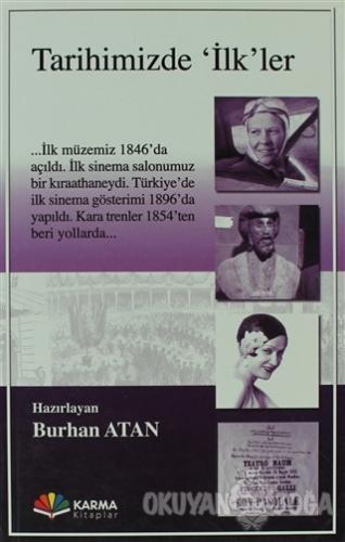 Tarihimizde İlk'ler - Burhan Atan - Karma Kitaplar