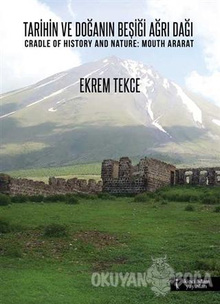Tarihin ve Doğanın Beşiği Ağrı Dağı / Cradle Of History And Nature: Mo