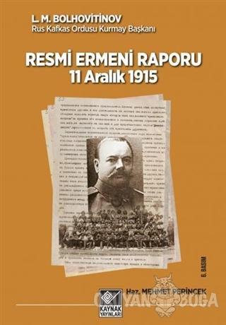 11 Aralık 1915 Tarihli Resmi Ermeni Raporu - L. M. Bolhovitinov - Kayn