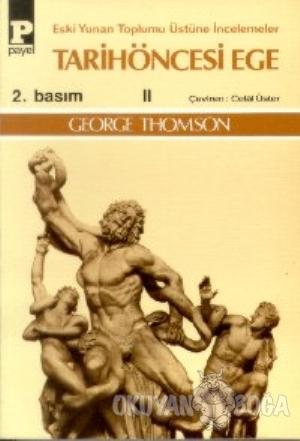 Tarihöncesi Ege 2 - George Thomson - Payel Yayınları