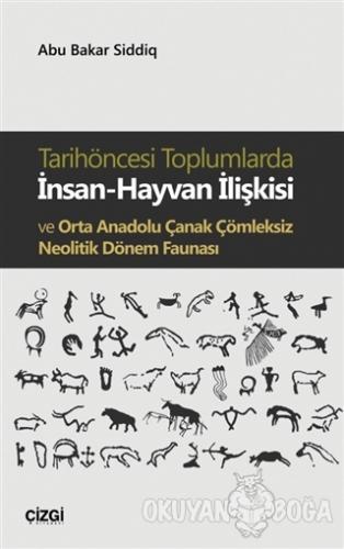 Tarihöncesi Toplumlarda İnsan-Hayvan İlişkisi ve Orta Anadolu Çanak Çömleksiz Neolitik Dönem Faunası