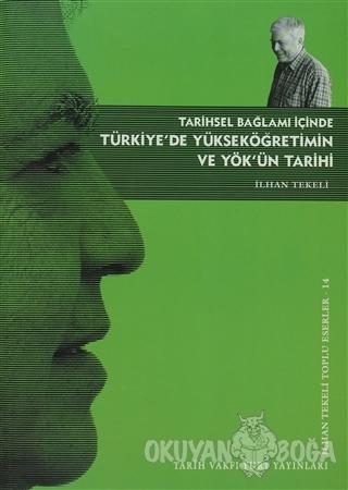 Tarihsel Bağlamı İçinde Türkiye'de Yükseköğretim ve YÖK'ün Tarihi - İl
