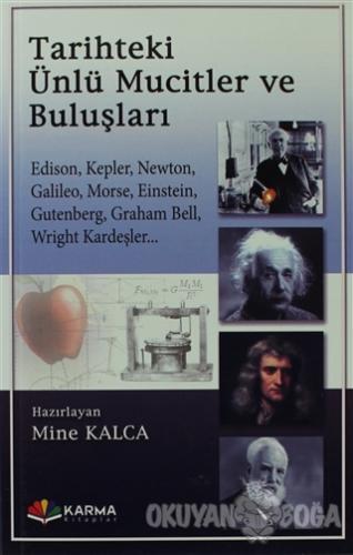 Tarihteki Ünlü Mucitler ve Buluşları - Mine Kalca - Karma Kitaplar