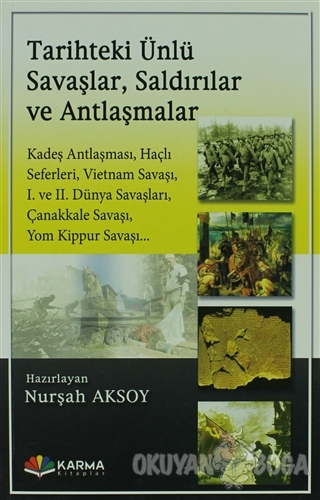Tarihteki Ünlü Savaşlar, Saldırılar ve Antlaşmalar - Nurşah Aksoy - Ka