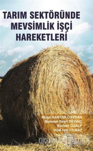 Tarım Sektöründe Mevsimlik İşçi Hareketleri