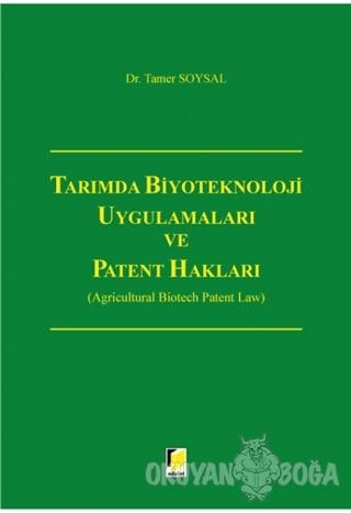 Tarımda Biyoteknoloji Uygulamaları ve Patent Hakları (Ciltli) - Tamer