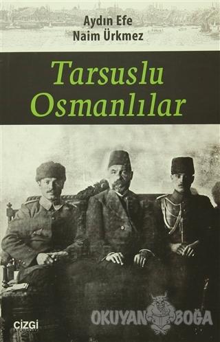 Tarsuslu Osmanlılar - Aydın Efe - Çizgi Kitabevi Yayınları