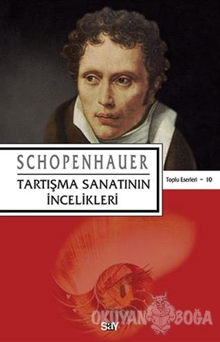 Tartışma Sanatının İncelikleri - Arthur Schopenhauer - Say Yayınları