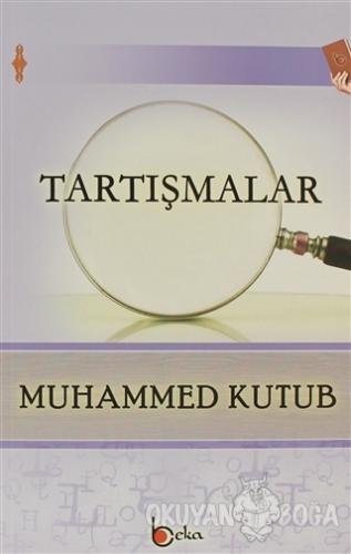 Tartışmalar - Muhammed Kutub - Beka Yayınları
