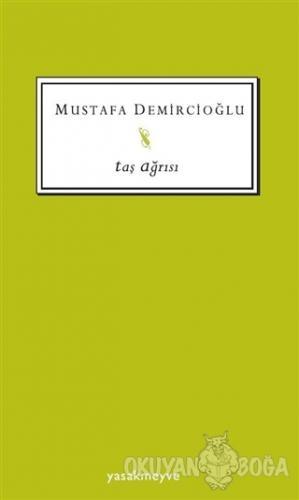 Taş Ağrısı - Mustafa Demircioğlu - Yasakmeyve
