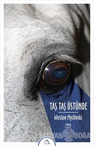Taş Taş Üstünde - Wieslaw Mysliwski - Aylak Adam Kültür Sanat Yayıncıl