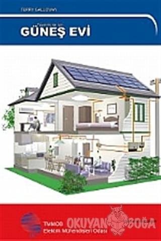Tasarımcılar İçin Güneş Evi - Terry Galloway - TMMOB Elektrik Mühendis
