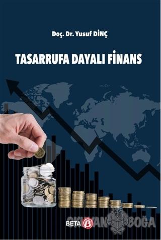 Tasarrufa Dayalı Finans - Yusuf Dinç - Beta Yayınevi