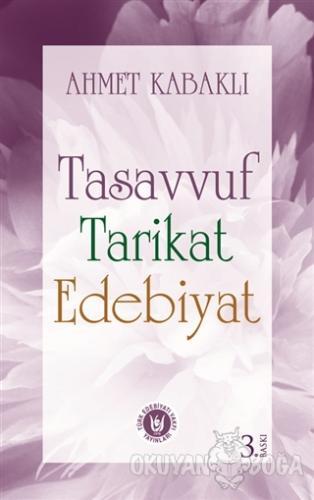 Tasavvuf Tarikat Edebiyat - Ahmet Kabaklı - Türk Edebiyatı Vakfı Yayın