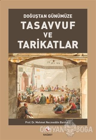 Tasavvuf ve Tarikatlar - Mehmet Necmettin Bardakçı - Rağbet Yayınları