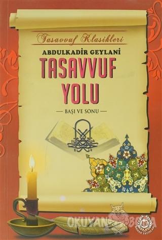 Tasavvuf Yolu - Abdulkadir Geylani - Bahar Yayınları