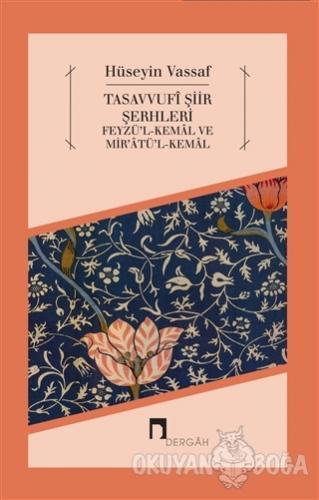 Tasavvufi Şiir Şerhleri - Osmanzade Hüseyin Vassaf - Dergah Yayınları