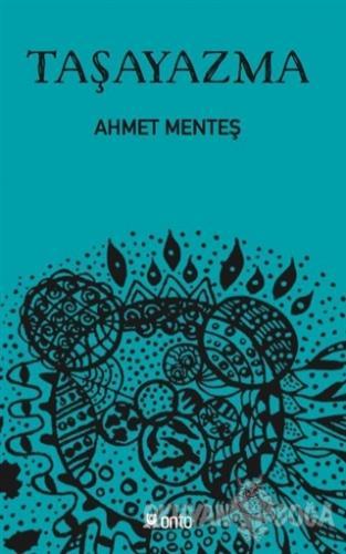 Taşayazma - Ahmet Menteş - Onto Yayınevi