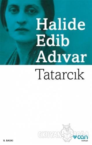 Tatarcık - Halide Edib Adıvar - Can Yayınları