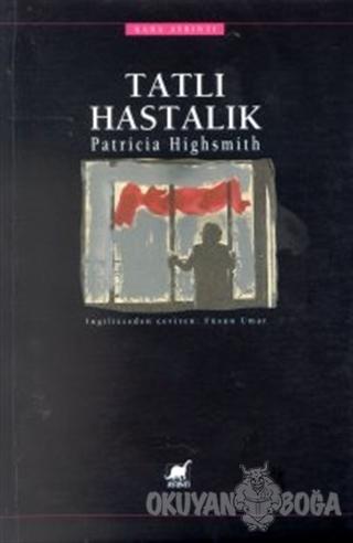 Tatlı Hastalık - Patricia Highsmith - Ayrıntı Yayınları