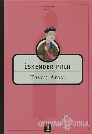 Tavan Arası - İskender Pala - Kapı Yayınları