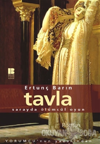 Tavla Sarayda Ölümcül Bir Oyun - Ertunç Barın - Bilge Kültür Sanat