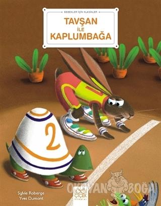 Tavşan ile Kaplumbağa - Bebekler İçin Klasikler - Sylvie Roberge - 100