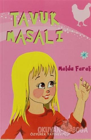 Tavuk Masalı - Melda Fereli - Özyürek Yayınları