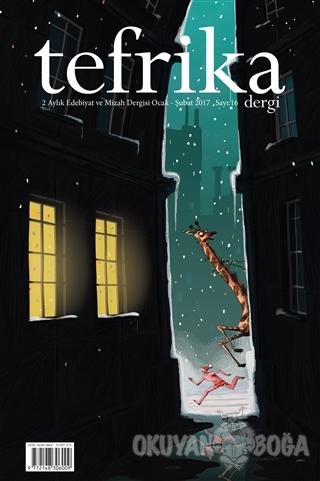 Tefrika 2 Aylık Edebiyat Mizah Dergisi Sayı: 16 Ocak-Şubat 2016