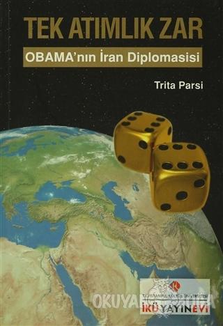 Tek Atımlık Zar : Obama'nın İran Diplomasisi - Trita Parsi - İstanbul