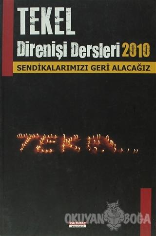 Tekel Direnişi Dersleri 2010 - Kolektif - Kaldıraç Yayınevi