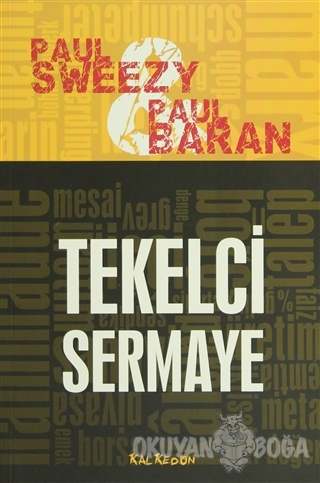 Tekelci Sermaye - Paul Sweezy - Kalkedon Yayıncılık