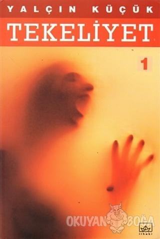 Tekeliyet - 1 - Yalçın Küçük - İthaki Yayınları