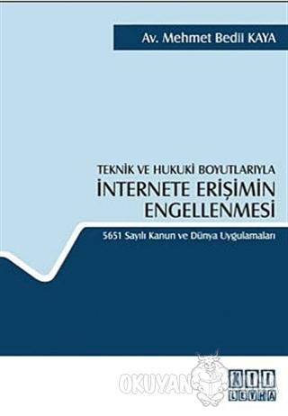 Teknik ve Hukuki Boyutlarıyla İnternete Erişimin Engellenmesi - Mehmet