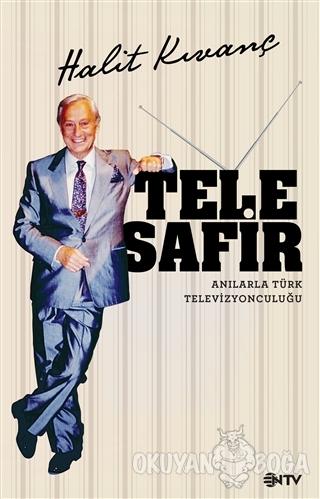 Telesafir - Anılarla Türk Televizyonculuğu - Halit Kıvanç - NTV Yayınl