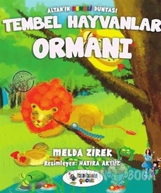 Tembel Hayvanlar Ormanı - Altan'ın Renkli Dünyası