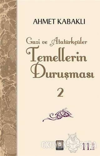Temellerin Duruşması 2 - Ahmet Kabaklı - Türk Edebiyatı Vakfı Yayınlar