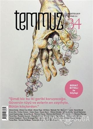 Temmuz Aylık Edebiyat, Sanat ve Fikriyat Dergisi Sayı: 34 Ağustos 2019