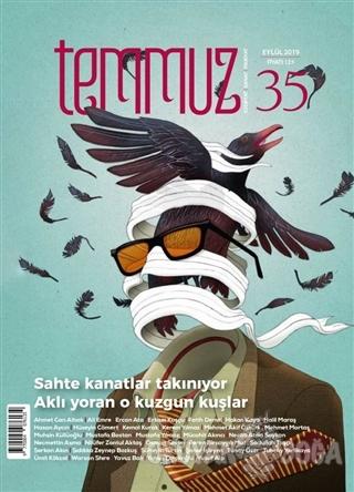 Temmuz Aylık Edebiyat, Sanat ve Fikriyat Dergisi Sayı: 35 Eylül 2019