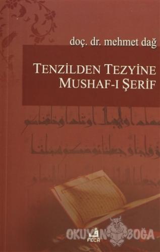 Tenzilden Tezyine Mushaf-ı Şerif - Mehmet Dağ - Fecr Yayınları