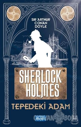 Tepedeki Adam - Sherlock Holmes - Sir Arthur Conan Doyle - Parıltı Yay