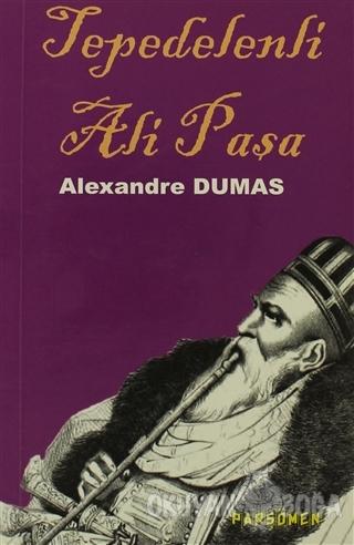 Tepedelenli Ali Paşa - Alexandre Dumas - Parşömen Yayınları