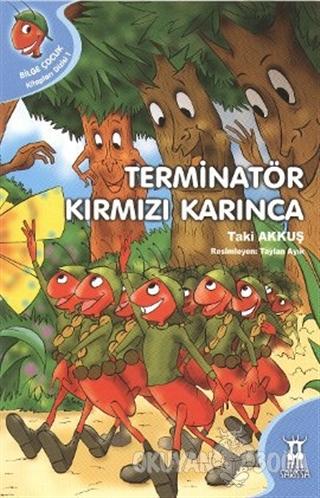 Terminatör Kırmızı Karınca - Taki Akkuş - Sarissa Yayınları